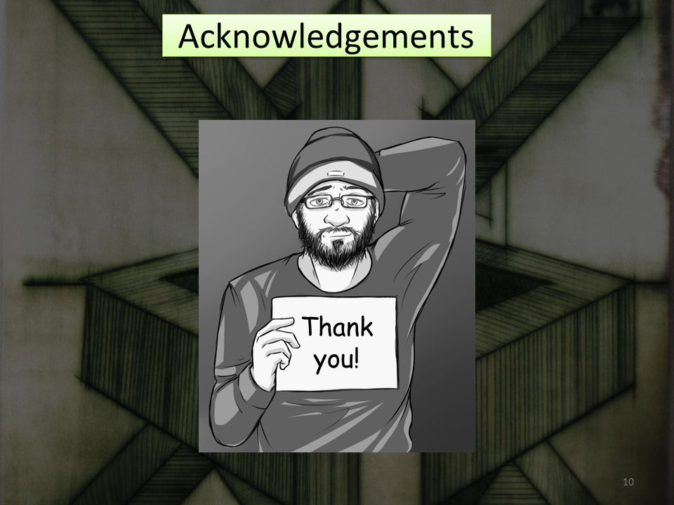 Acknowledgements Thank you! 10