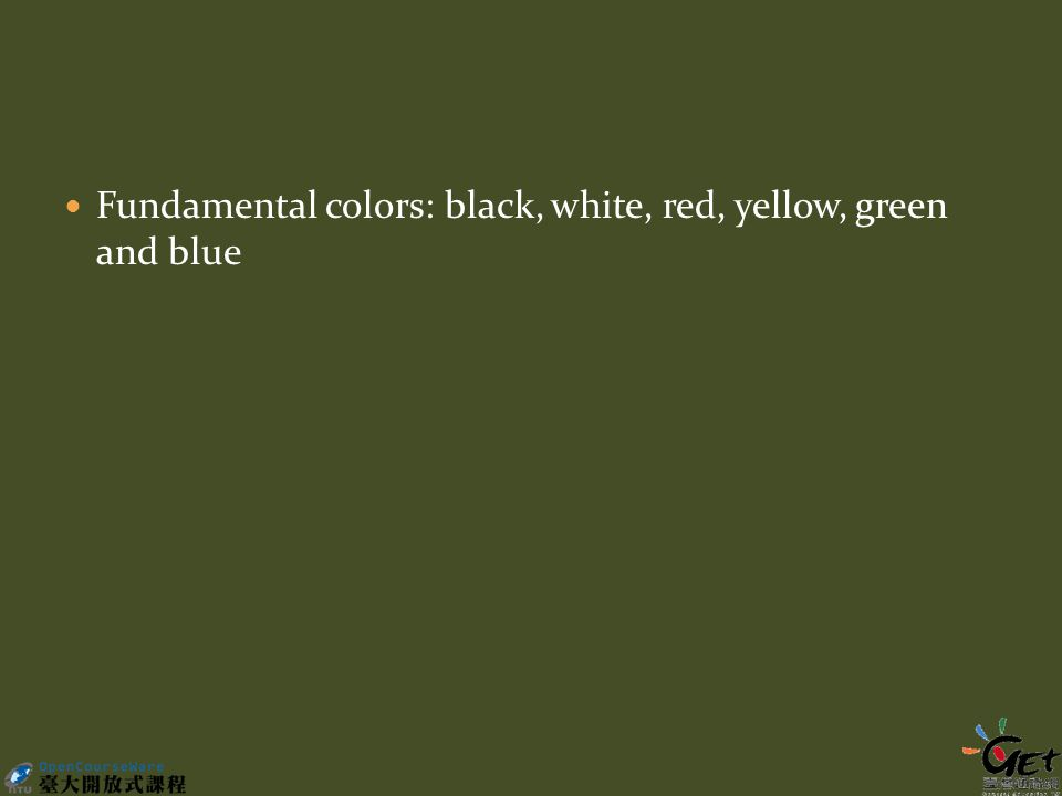 Fundamental colors: black, white, red, yellow, green and blue