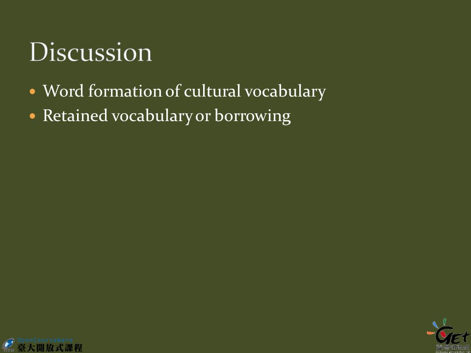 Word formation of cultural vocabulary Retained vocabulary or borrowing
