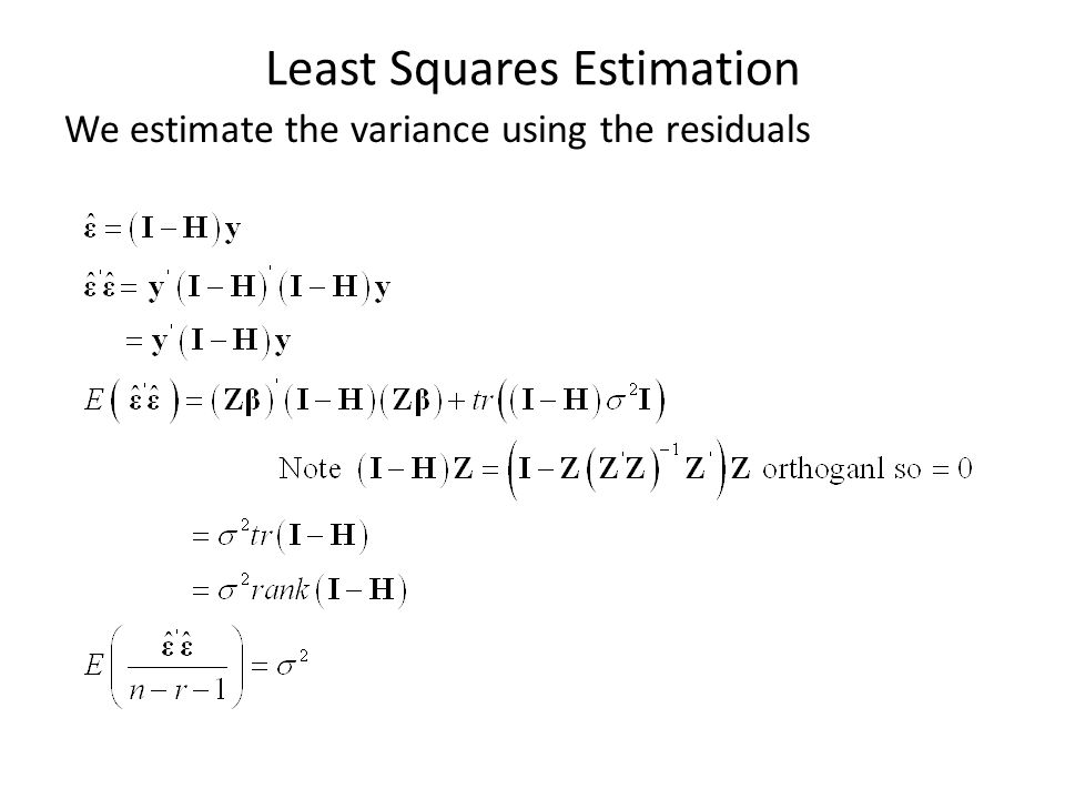 Least Squares Estimation We estimate the variance using the residuals