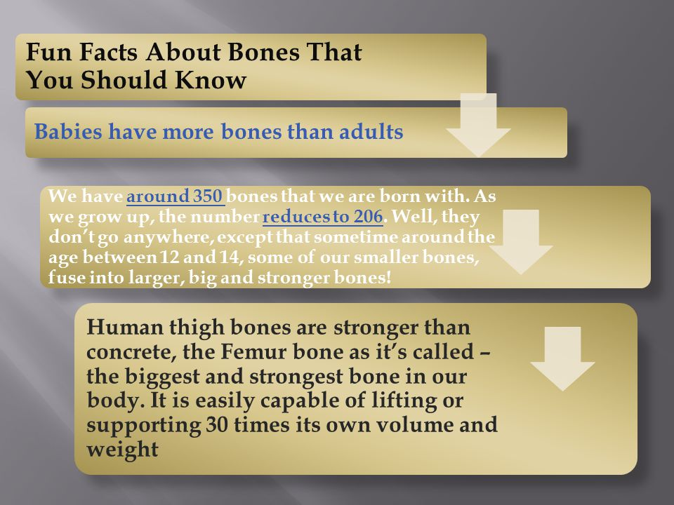 Bones consist of 50% water and 50% solid matter.They are hard, strong and very much alive.