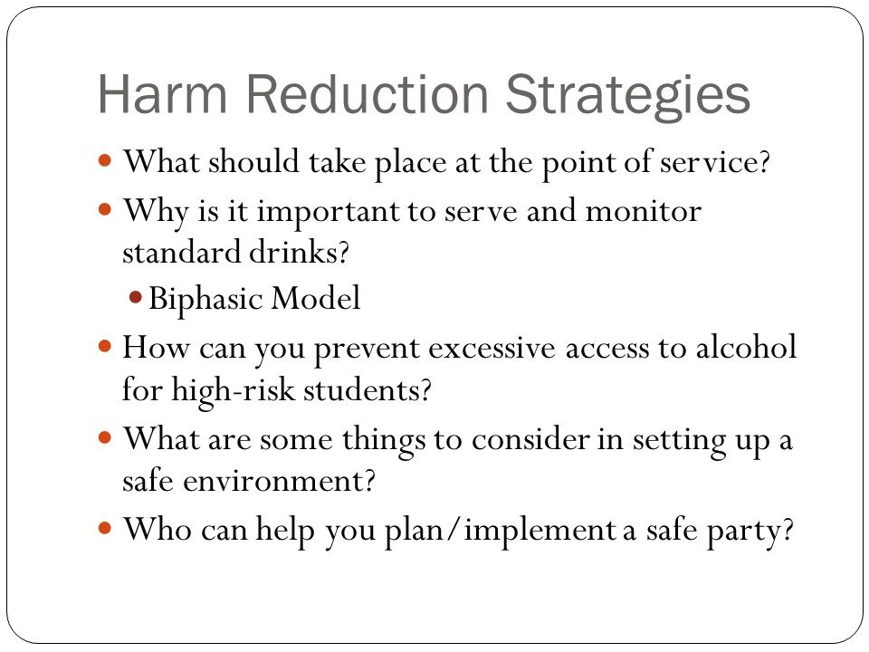 Harm Reduction Strategies What should take place at the point of service.