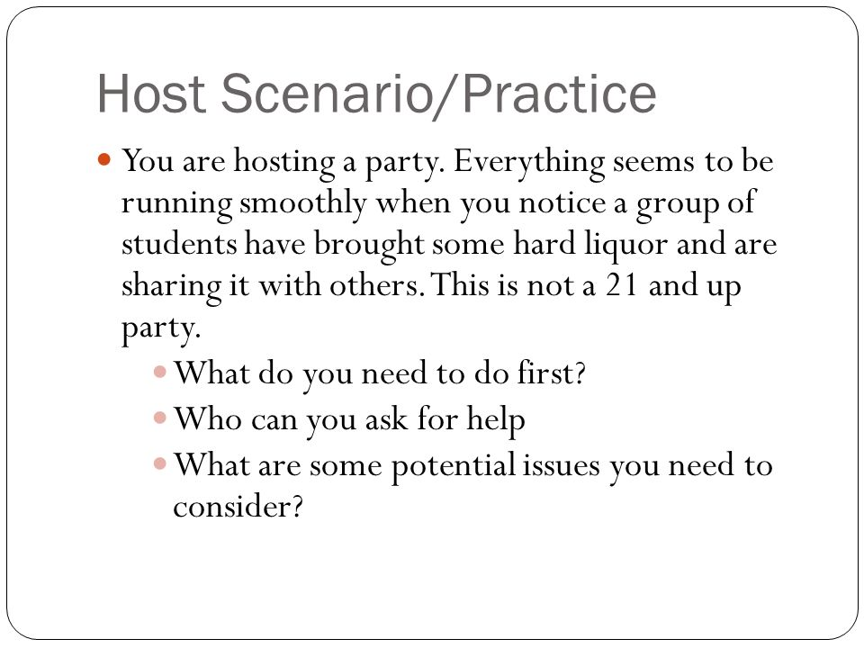 Host Scenario/Practice You are hosting a party.