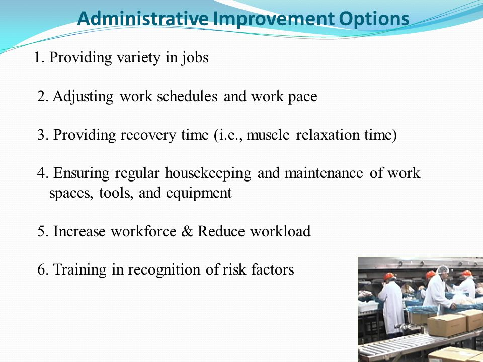 Administrative Improvement Options 1. Providing variety in jobs 2.