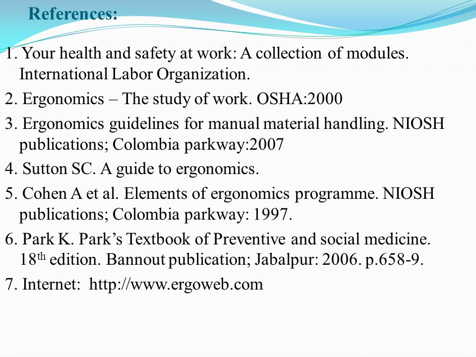 References: 1. Your health and safety at work: A collection of modules.