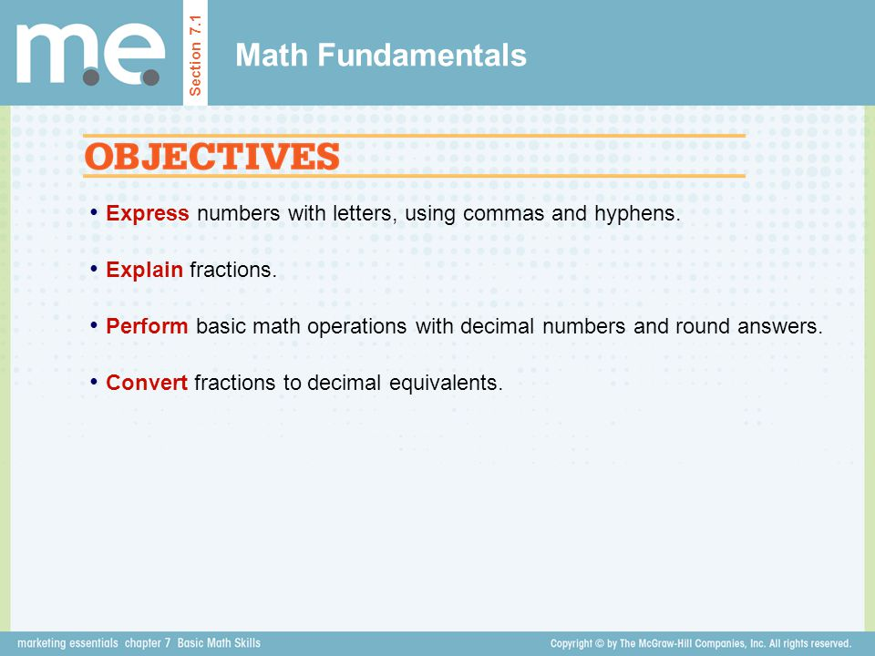 Express numbers with letters, using commas and hyphens. Explain fractions. Perform basic math operations with decimal numbers and round answers. Conve