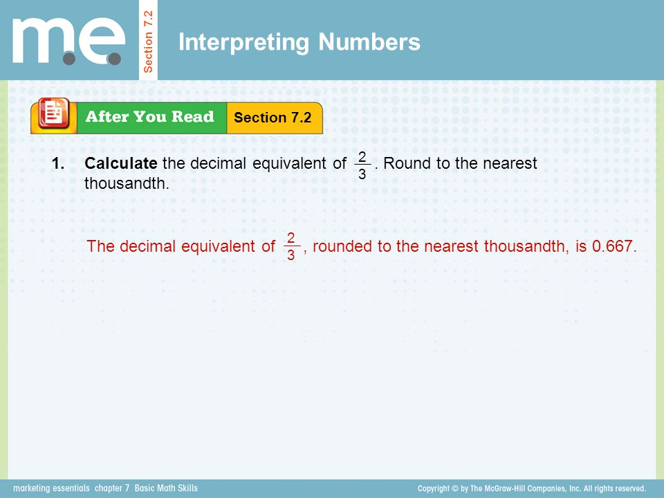 Interpreting Numbers Section 7.2 Calculate the decimal equivalent of. Round to the nearest thousandth. Section 7.2 1. 2 3 The decimal equivalent of, r