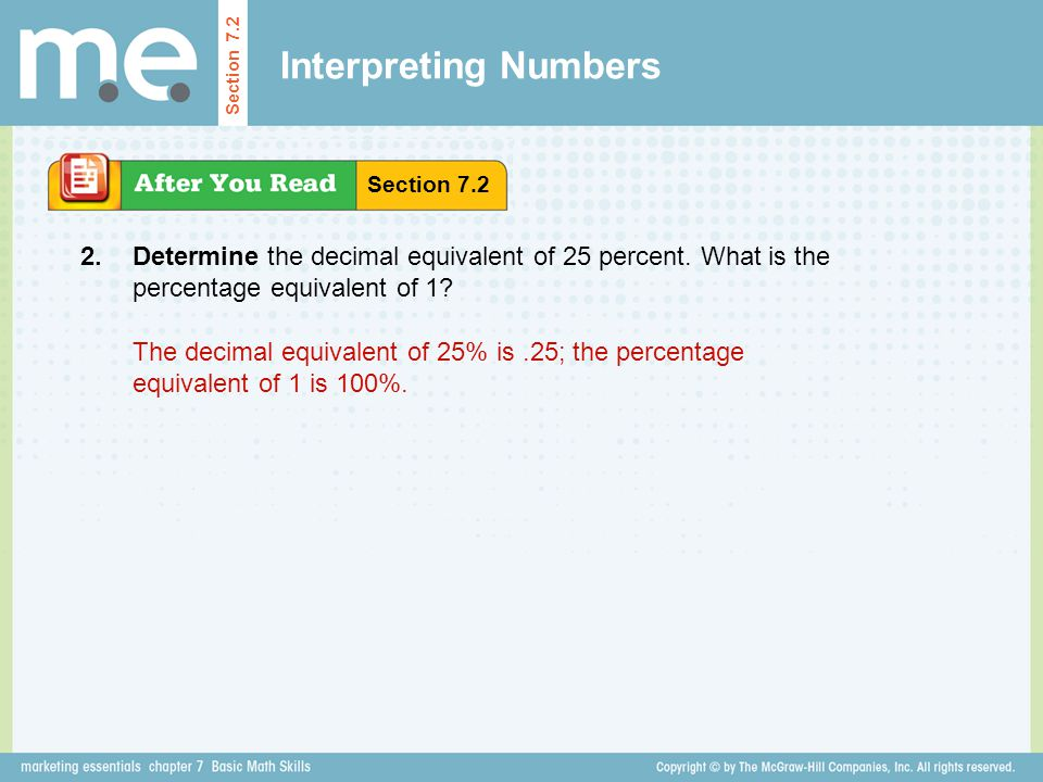 Interpreting Numbers Section 7.2 Determine the decimal equivalent of 25 percent. What is the percentage equivalent of 1? Section 7.2 2. The decimal eq