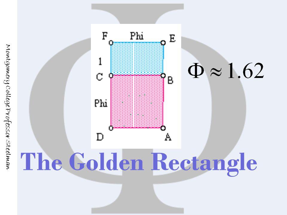 The Golden Rectangle Montgomery College Professor Steelman