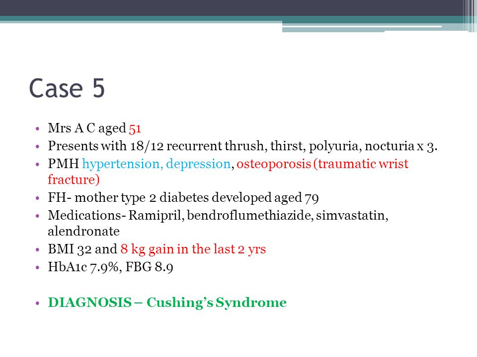 Case 5 Mrs A C aged 51 Presents with 18/12 recurrent thrush, thirst, polyuria, nocturia x 3.