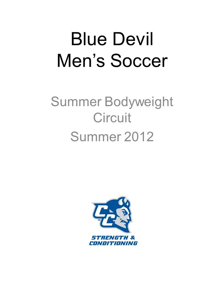 Blue Devil Men's Soccer Summer Bodyweight Circuit Summer 2012