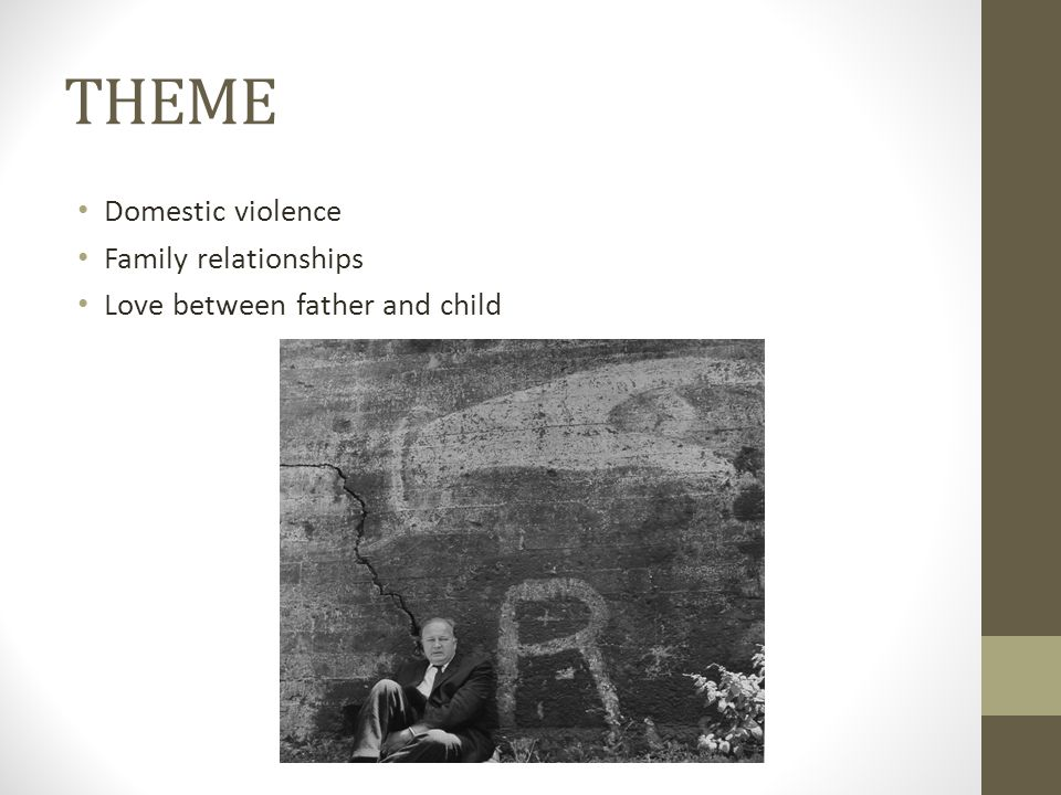 THEME Domestic violence Family relationships Love between father and child