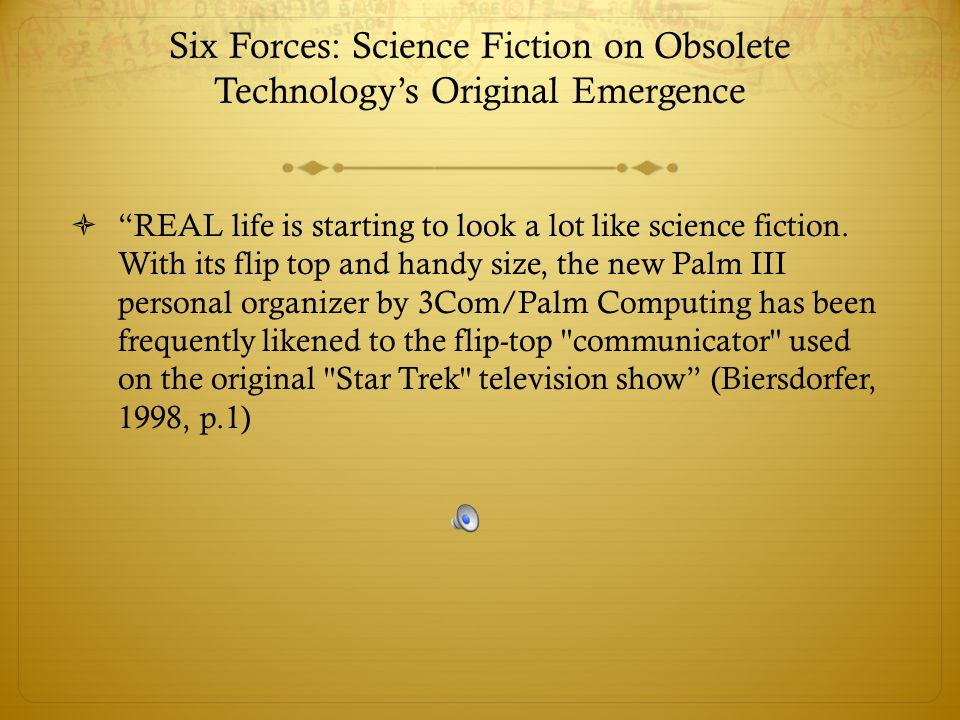 """Six Forces: Science Fiction on Obsolete Technology's Original Emergence  """"REAL life is starting to look a lot like science fiction. With its flip top"""