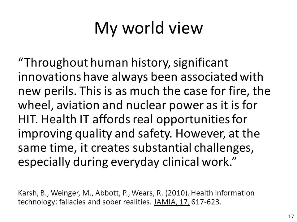 My world view Throughout human history, significant innovations have always been associated with new perils.