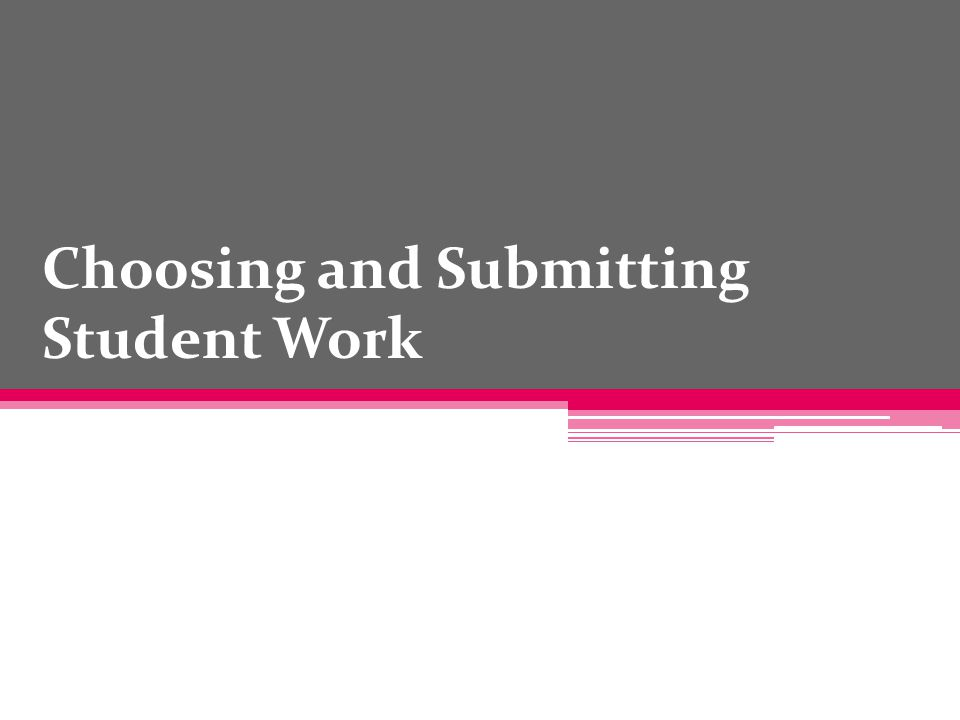 Choosing and Submitting Student Work