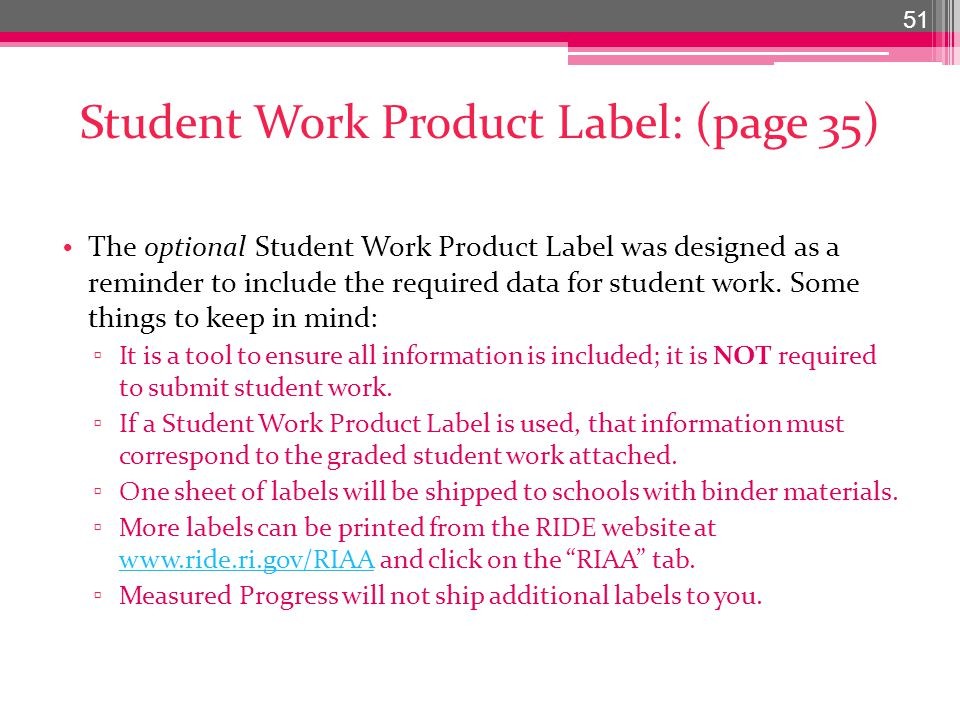 Student Work Product Label: (page 35) The optional Student Work Product Label was designed as a reminder to include the required data for student work.