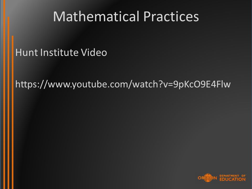 Mathematical Practices Hunt Institute Video https://www.youtube.com/watch?v=9pKcO9E4Flw