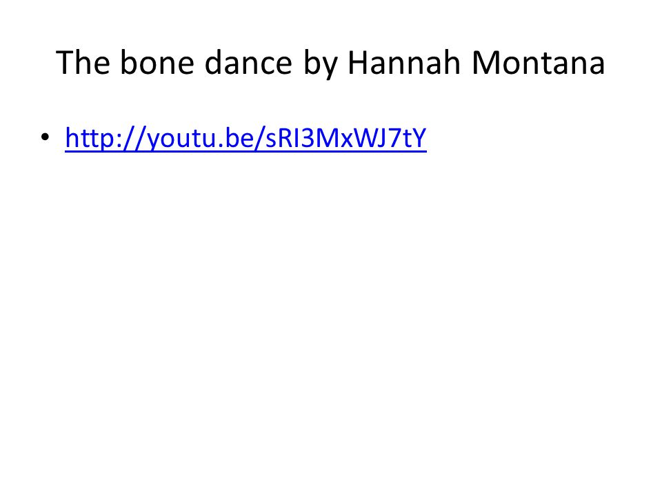 The bone dance by Hannah Montana http://youtu.be/sRI3MxWJ7tY