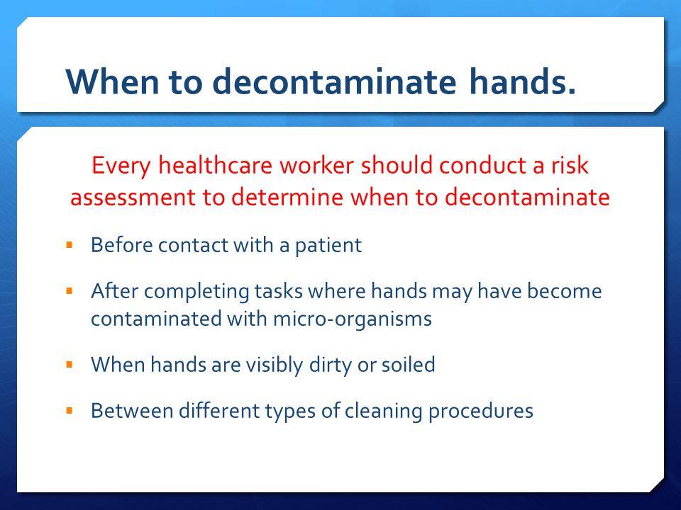 When to decontaminate hands.