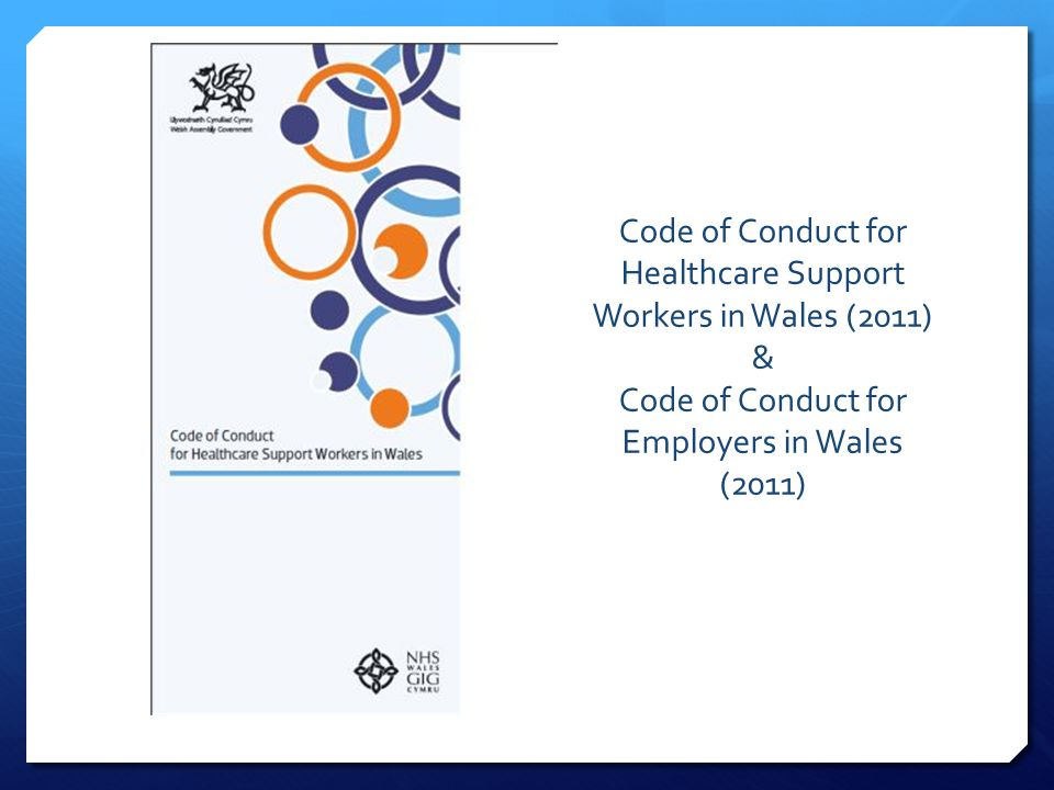 Code of Conduct for Healthcare Support Workers in Wales (2011) & Code of Conduct for Employers in Wales (2011)