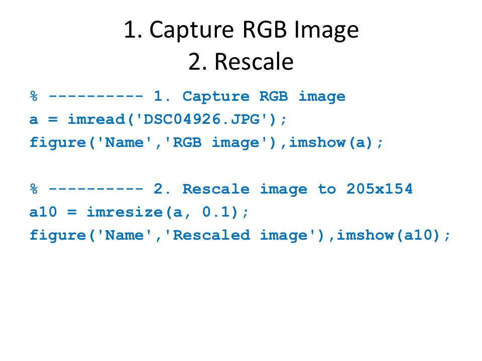 1.Capture RGB Image 2. Rescale % ---------- 1.