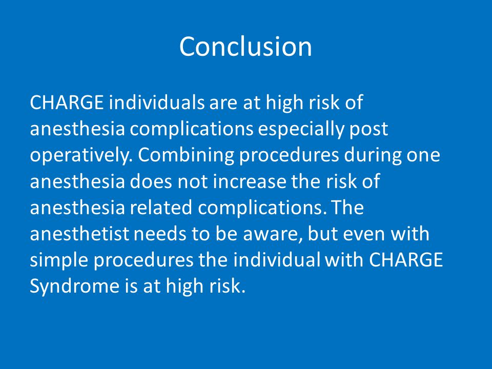 Conclusion CHARGE individuals are at high risk of anesthesia complications especially post operatively.