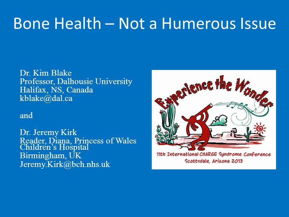 Dr. Kim Blake Professor, Dalhousie University Halifax, NS, Canada kblake@dal.ca and Dr.
