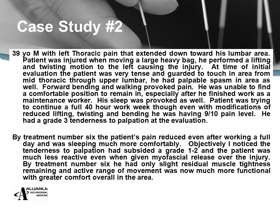 Case Study #2 39 yo M with left Thoracic pain that extended down toward his lumbar area.