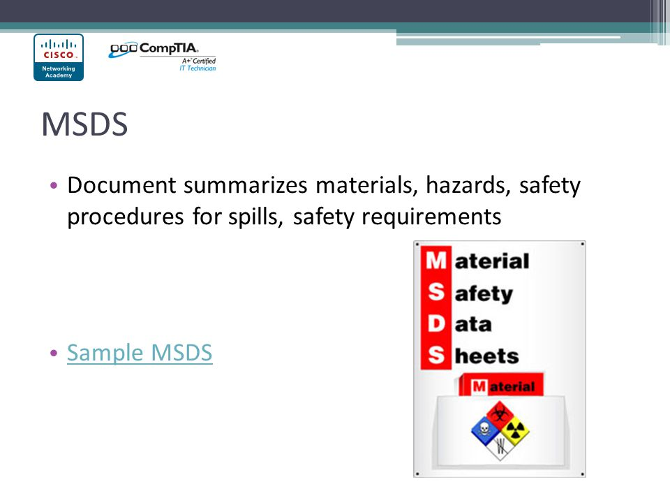 MSDS Document summarizes materials, hazards, safety procedures for spills, safety requirements Sample MSDS