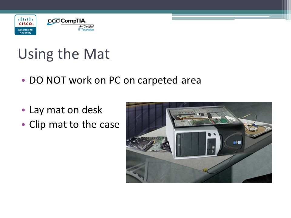 Using the Mat DO NOT work on PC on carpeted area Lay mat on desk Clip mat to the case