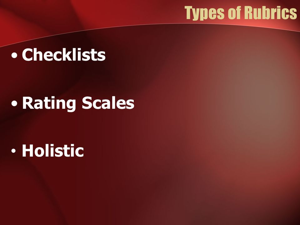 Checklists Rating Scales Holistic
