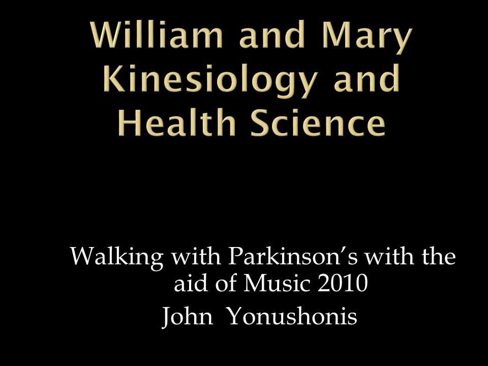 Walking with Parkinson's with the aid of Music 2010 John Yonushonis