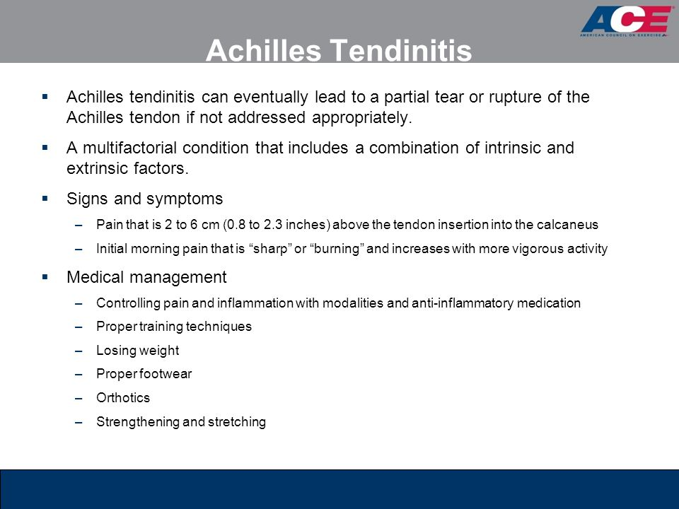 Achilles Tendinitis  Achilles tendinitis can eventually lead to a partial tear or rupture of the Achilles tendon if not addressed appropriately.  A
