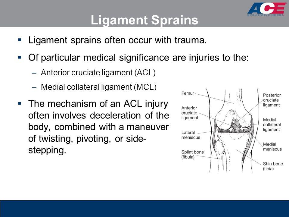 Ligament Sprains  Ligament sprains often occur with trauma.