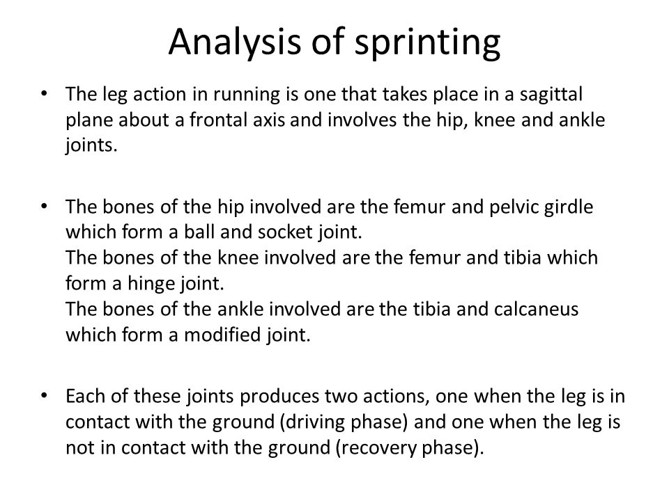 Analysis of kicking The action in kicking is one that takes place in a sagittal plane about a frontal axis and involves the hip, knee and ankle joints.