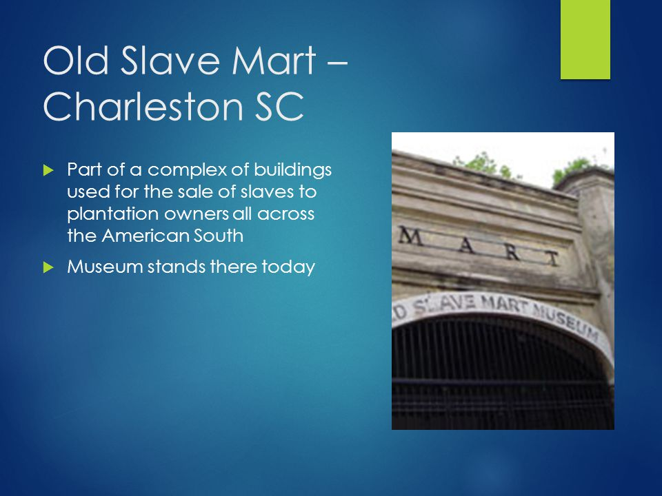 Old Slave Mart – Charleston SC  Part of a complex of buildings used for the sale of slaves to plantation owners all across the American South  Museum stands there today
