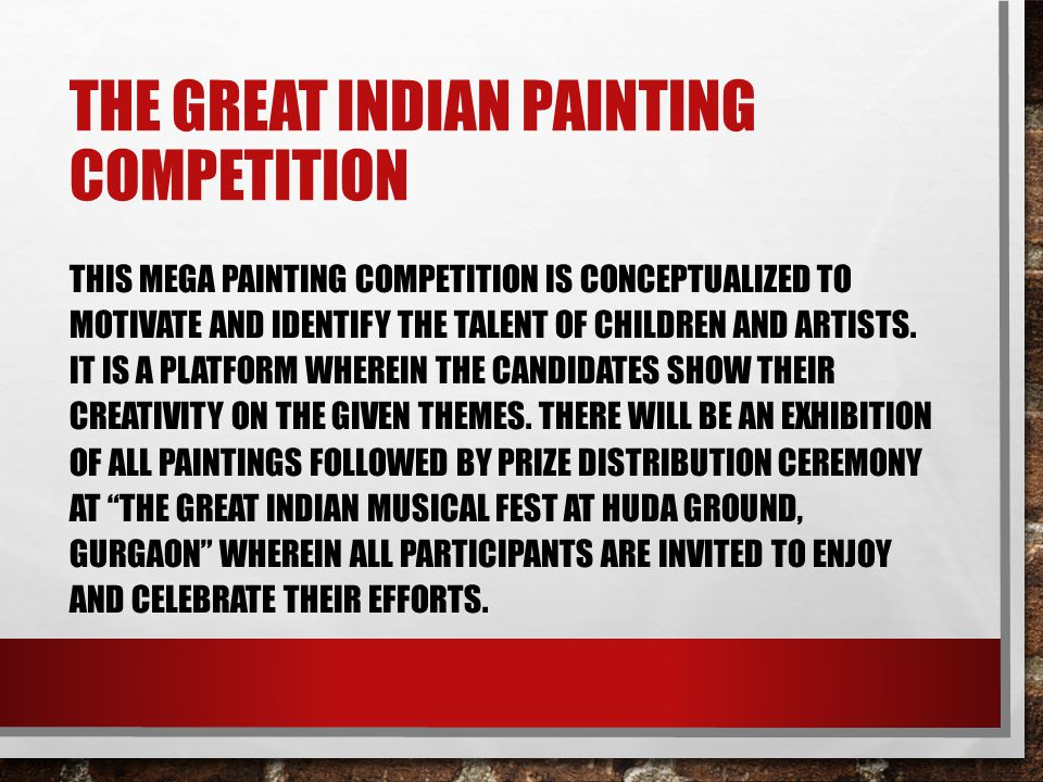 THE GREAT INDIAN PAINTING COMPETITION THIS MEGA PAINTING COMPETITION IS CONCEPTUALIZED TO MOTIVATE AND IDENTIFY THE TALENT OF CHILDREN AND ARTISTS. IT