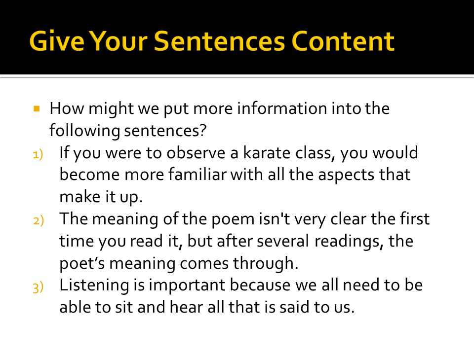  How might we put more information into the following sentences.