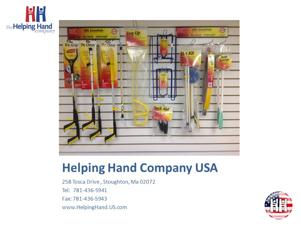 Helping Hand Company USA 258 Tosca Drive, Stoughton, Ma 02072 Tel: 781-436-5941 Fax: 781-436-5943 www.HelpingHand.US.com