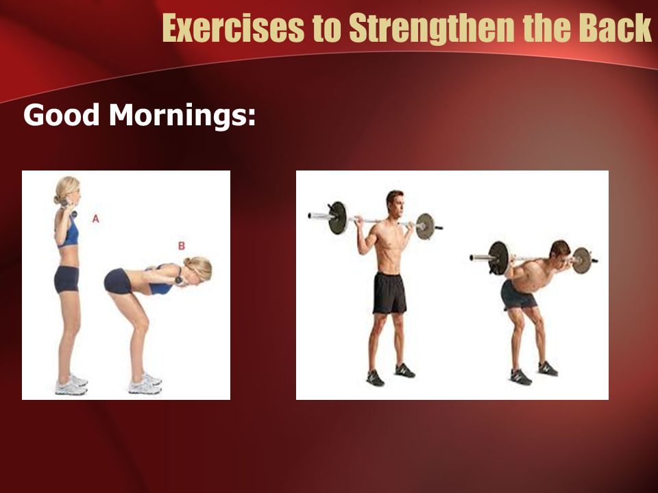 Exercises to Strengthen the Back Good Mornings: