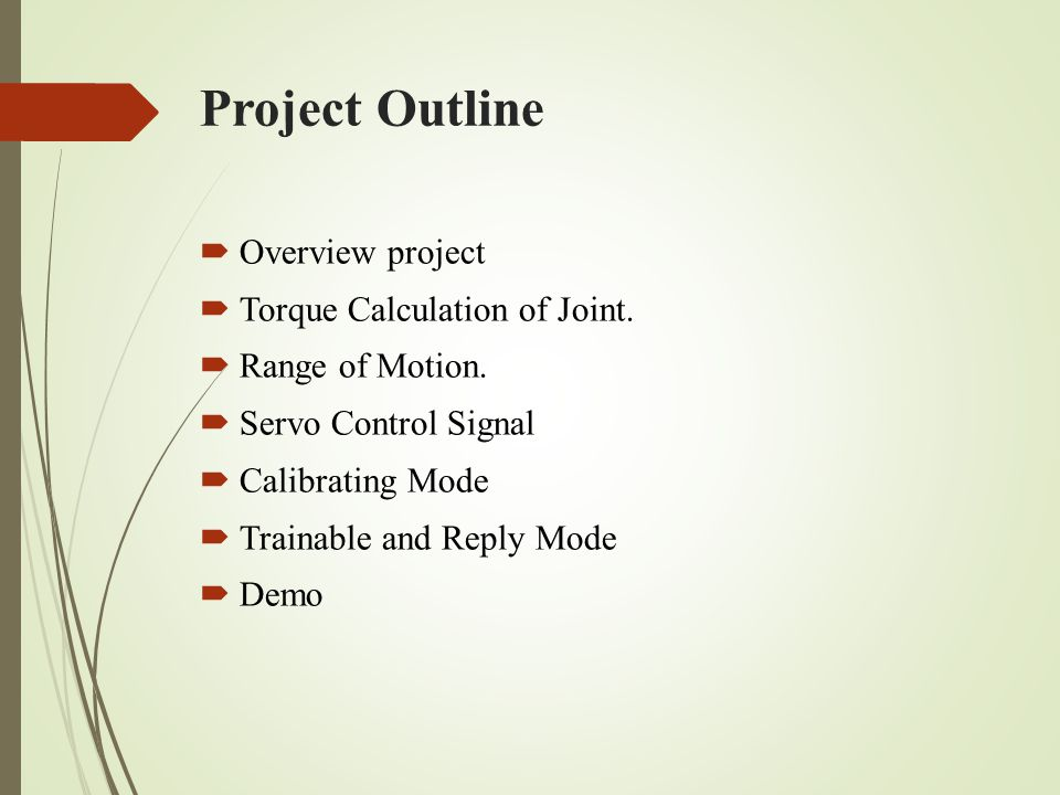 Project Outline  Overview project  Torque Calculation of Joint.