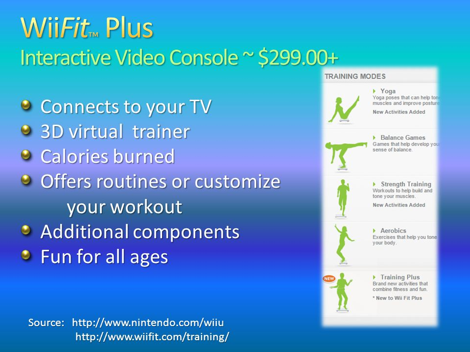 Connects to your TV 3D virtual trainer Calories burned Offers routines or customize your workout Additional components Fun for all ages Source: http:/