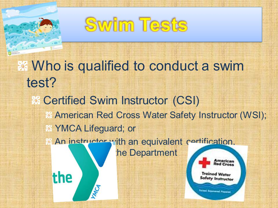 Who is qualified to conduct a swim test.