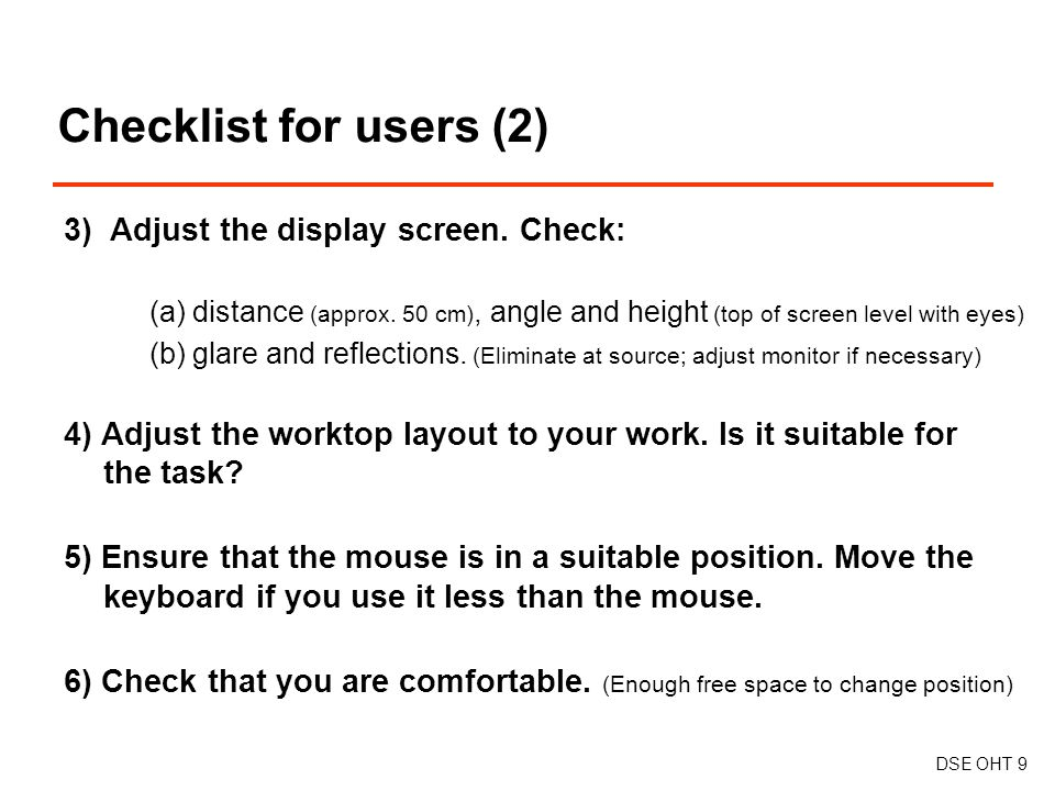 Checklist for users (2) DSE OHT 9 3) Adjust the display screen.