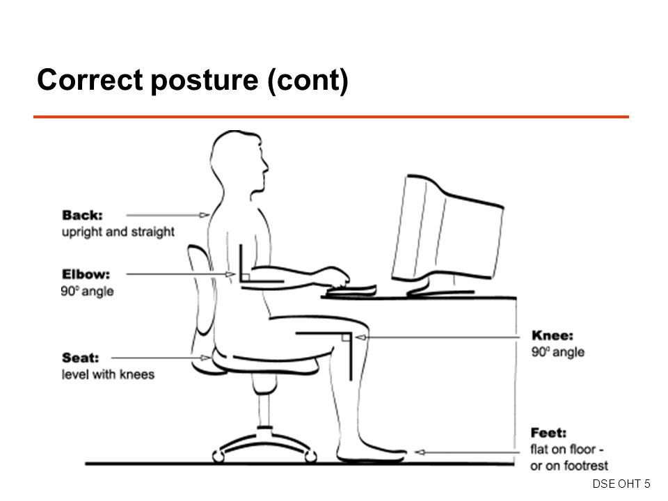 Correct posture (cont) DSE OHT 5