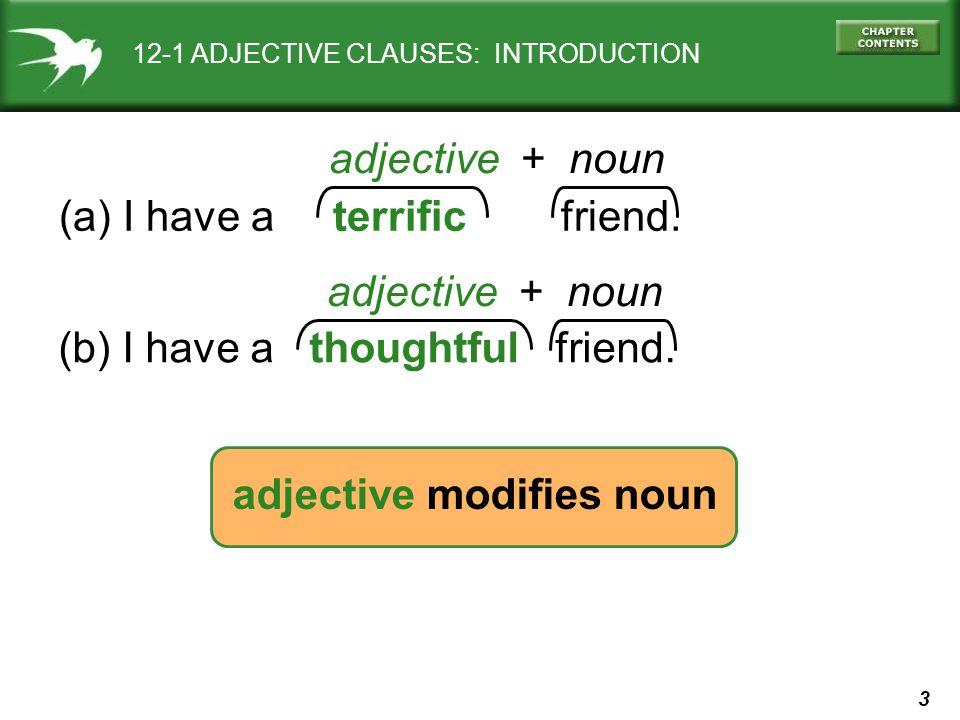 4 11-10 CPITALIZATION 12-1 ADJECTIVE CLAUSES: INTRODUCTION (b) I have a thoughtful friend.