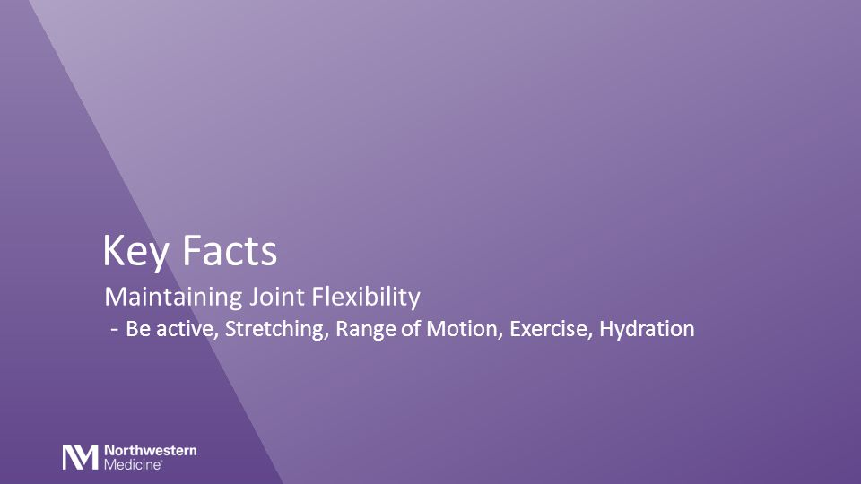 Key Facts Maintaining Joint Flexibility - Be active, Stretching, Range of Motion, Exercise, Hydration