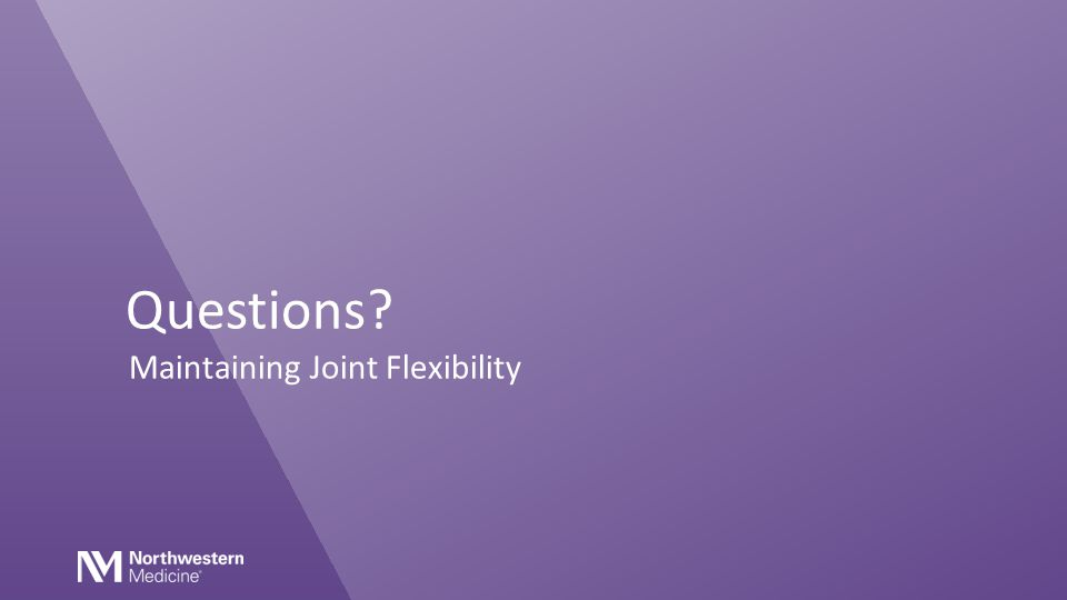 Questions Maintaining Joint Flexibility
