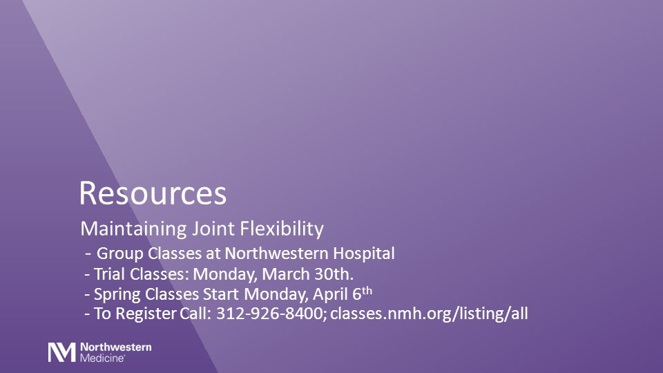 Resources Maintaining Joint Flexibility - Group Classes at Northwestern Hospital - Trial Classes: Monday, March 30th.