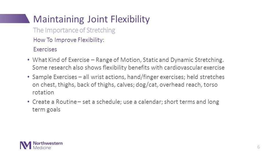 What Kind of Exercise – Range of Motion, Static and Dynamic Stretching.